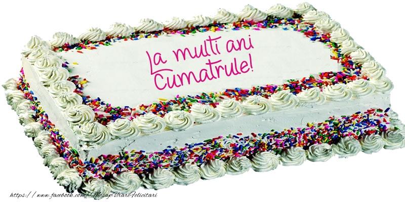 Felicitari de zi de nastere pentru Cumatru - Cumatrule La multi ani tort!
