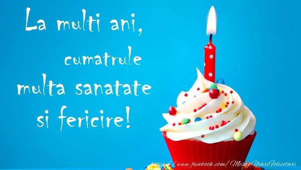 Felicitari de zi de nastere pentru Cumatru - La multi ani cumatrule, multa sanatate si fericire!