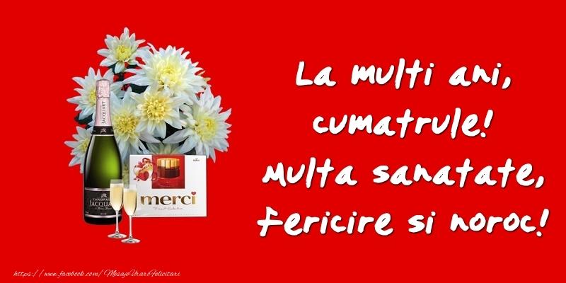 Felicitari de zi de nastere pentru Cumatru - La multi ani, cumatrule! Multa sanatate, fericire si noroc!