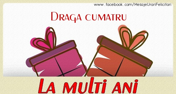 Felicitari de zi de nastere pentru Cumatru - Draga cumatru La multi ani
