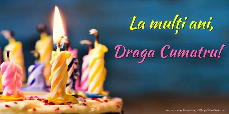Felicitari de zi de nastere pentru Cumatru - La mulți ani, draga cumatru!