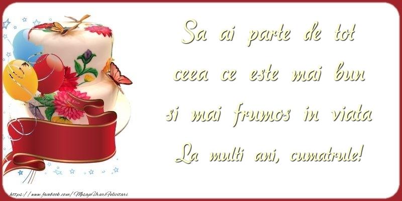 Felicitari de zi de nastere pentru Cumatru - Sa ai parte de tot ceea ce este mai bun si mai frumos in viata cumatrule