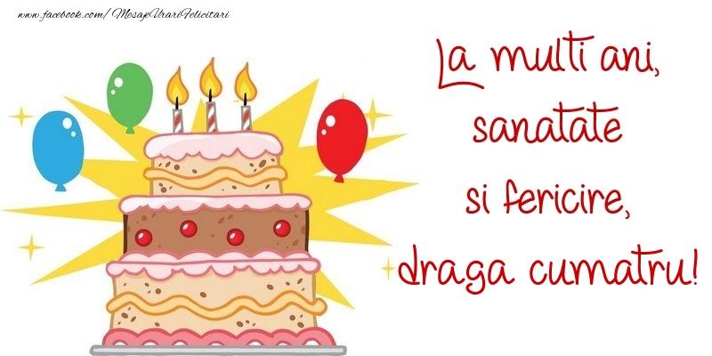 Felicitari de zi de nastere pentru Cumatru - La multi ani, sanatate si fericire, draga cumatru
