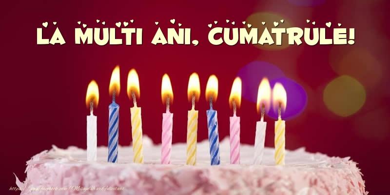 Felicitari de zi de nastere pentru Cumatru - Tort - La multi ani, cumatrule!
