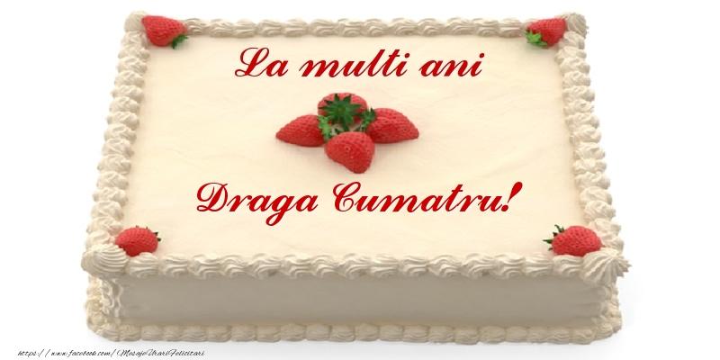 Felicitari de zi de nastere pentru Cumatru - Tort cu capsuni - La multi ani draga cumatru!