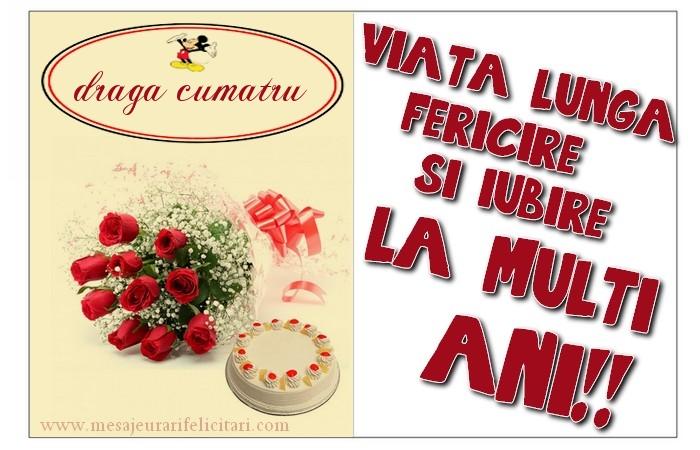 Felicitari de zi de nastere pentru Cumatru - viata lunga, fericire si iubire. La multi ani, draga cumatru