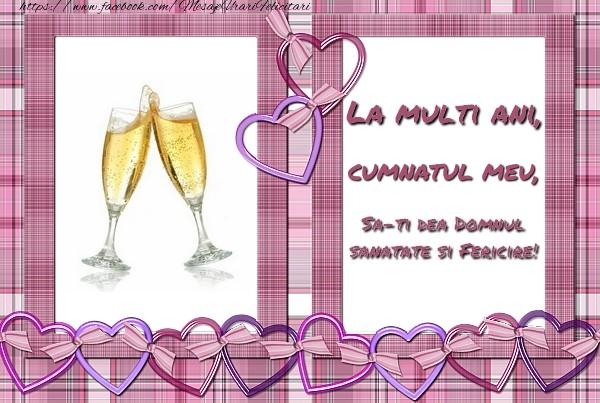 Felicitari de zi de nastere pentru Cumnat - La multi ani, cumnatul meu, sa-ti dea Domnul sanatate si fericire!