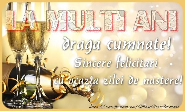 Felicitari de zi de nastere pentru Cumnat - La multi ani! draga cumnate Sincere felicitari  cu ocazia zilei de nastere!