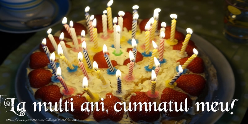 Felicitari de zi de nastere pentru Cumnat - La multi ani, cumnatul meu!