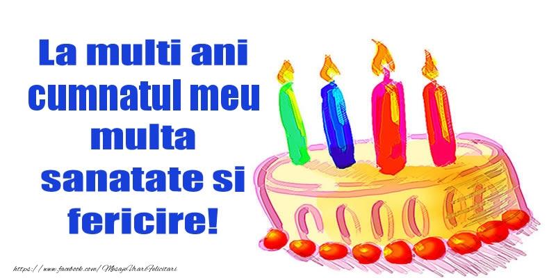 Felicitari de zi de nastere pentru Cumnat - La mult ani cumnate multa sanatate si fericire!