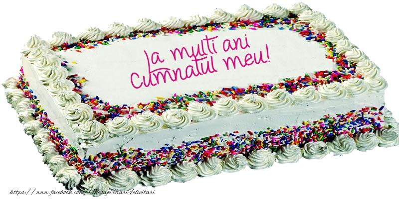 Felicitari de zi de nastere pentru Cumnat - Cumnatul meu La multi ani tort!