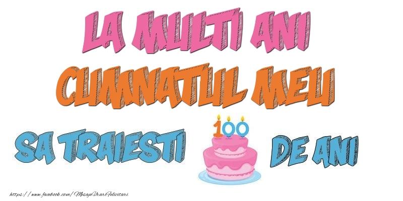 Felicitari de zi de nastere pentru Cumnat - La multi ani, cumnatul meu! Sa traiesti 100 de ani!