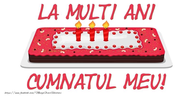 Felicitari de zi de nastere pentru Cumnat - Tort La multi ani cumnatul meu!