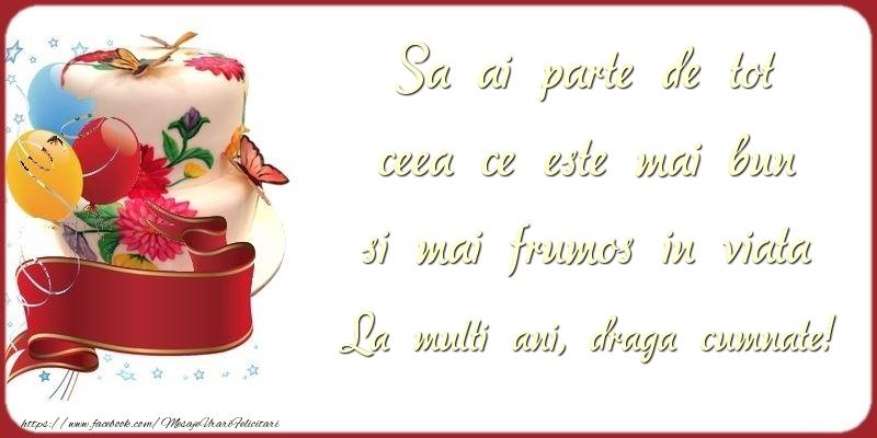 Felicitari de zi de nastere pentru Cumnat - Sa ai parte de tot ceea ce este mai bun si mai frumos in viata draga cumnate
