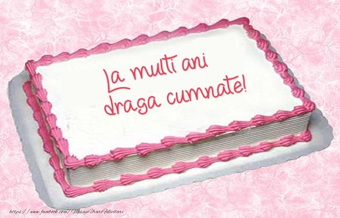 Felicitari de zi de nastere pentru Cumnat - La multi ani draga cumnate! - Tort