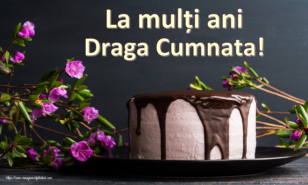Felicitari de zi de nastere pentru Cumnata - La mulți ani draga cumnata!