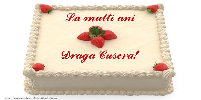 Felicitari de zi de nastere pentru Cuscra - Tort cu capsuni - La multi ani draga cuscra!