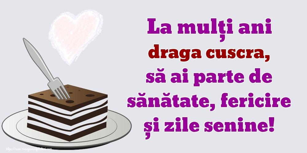 Felicitari de zi de nastere pentru Cuscra - La mulți ani draga cuscra, să ai parte de sănătate, fericire și zile senine!