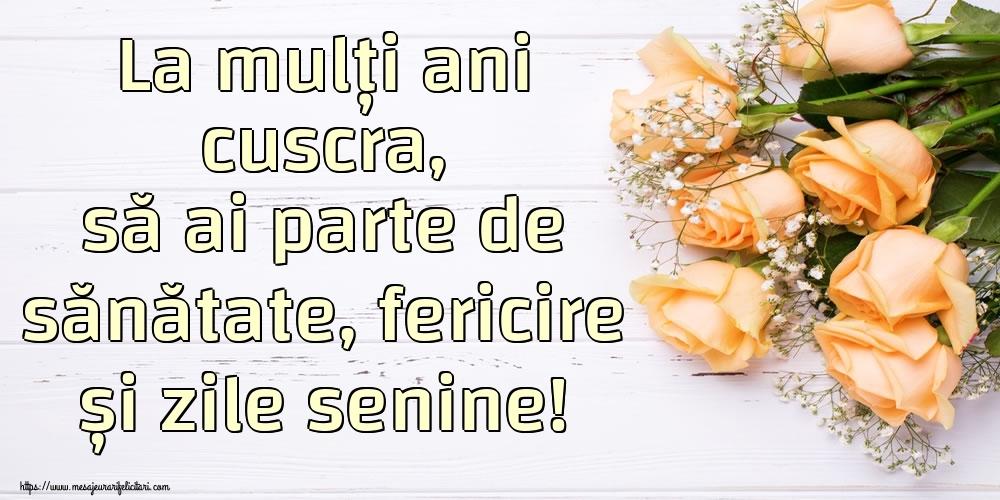 Felicitari de zi de nastere pentru Cuscra - La mulți ani cuscra, să ai parte de sănătate, fericire și zile senine!