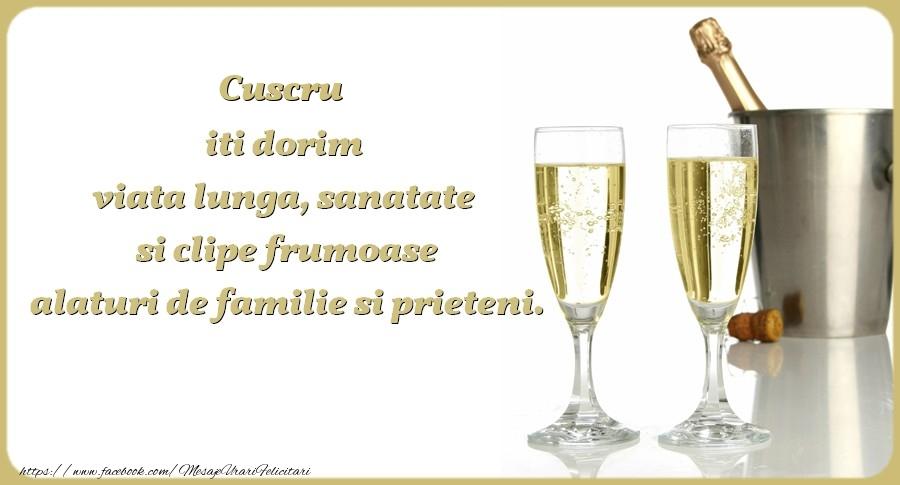 Felicitari de zi de nastere pentru Cuscru - Cuscru iti dorim viata lunga, sanatate si clipe frumoase alaturi de familie si prieteni. Cu drag