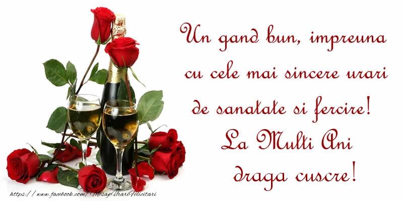 Felicitari de zi de nastere pentru Cuscru - Un gand bun, impreuna cu cele mai sincere urari de sanatate si fercire! La Multi Ani draga cuscre!