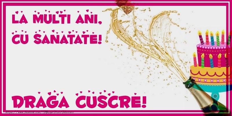 Felicitari de zi de nastere pentru Cuscru - La multi ani, cu sanatate! draga cuscre
