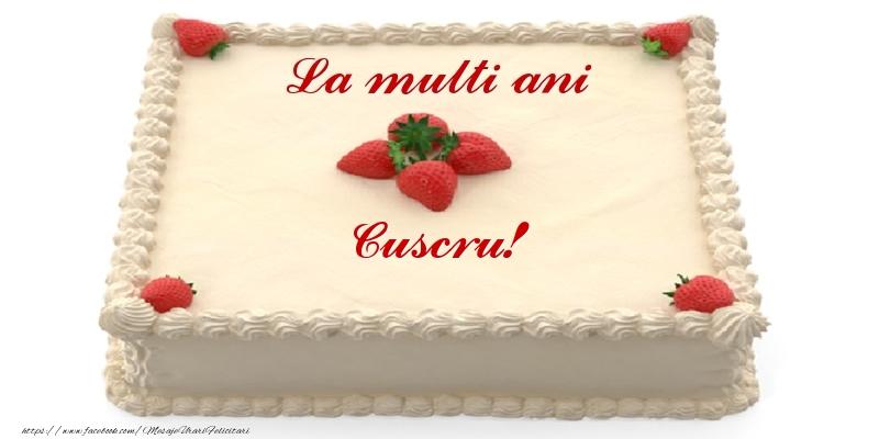 Felicitari de zi de nastere pentru Cuscru - Tort cu capsuni - La multi ani cuscru!