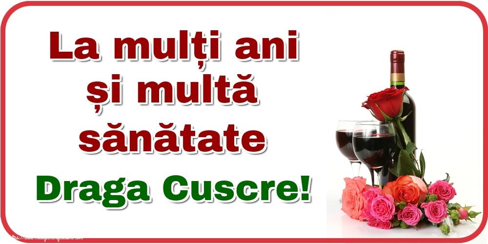 Felicitari de zi de nastere pentru Cuscru - La mulți ani și multă sănătate draga cuscre!
