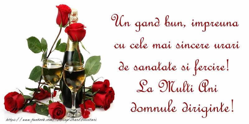 Felicitari de zi de nastere pentru Diriginte - Un gand bun, impreuna cu cele mai sincere urari de sanatate si fercire! La Multi Ani domnule diriginte!