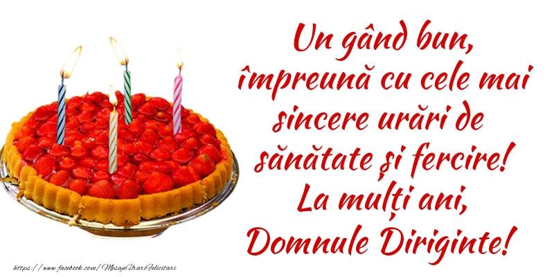 Felicitari de zi de nastere pentru Diriginte - Un gând bun, împreună cu cele mai sincere urări de sănătate și fercire! La mulți ani, domnule diriginte!