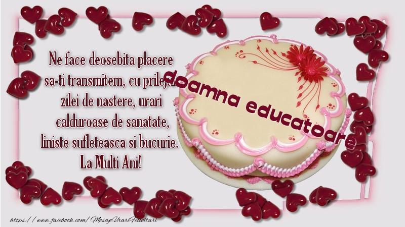 Felicitari de zi de nastere pentru Educatoare - Ne face deosebita placere sa-ti transmitem, cu prilejul  zilei de nastere, urari  calduroase de sanatate, liniste sufleteasca si bucurie.  La Multi Ani! doamna educatoare