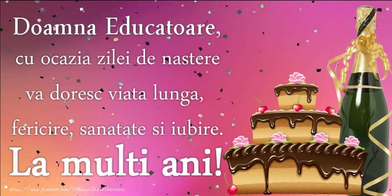 Felicitari de zi de nastere pentru Educatoare - Doamna educatoare, cu ocazia zilei de nastere va doresc viata lunga, fericire, sanatate si iubire. La multi ani!