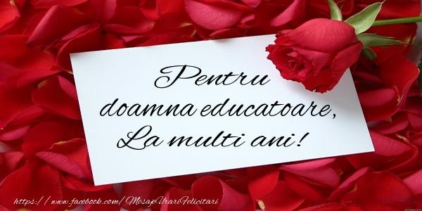 Felicitari de zi de nastere pentru Educatoare - Pentru doamna educatoare, La multi ani!