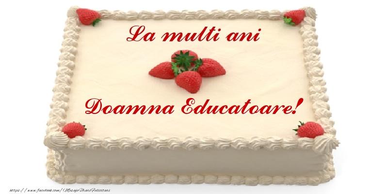 Felicitari de zi de nastere pentru Educatoare - Tort cu capsuni - La multi ani doamna educatoare!