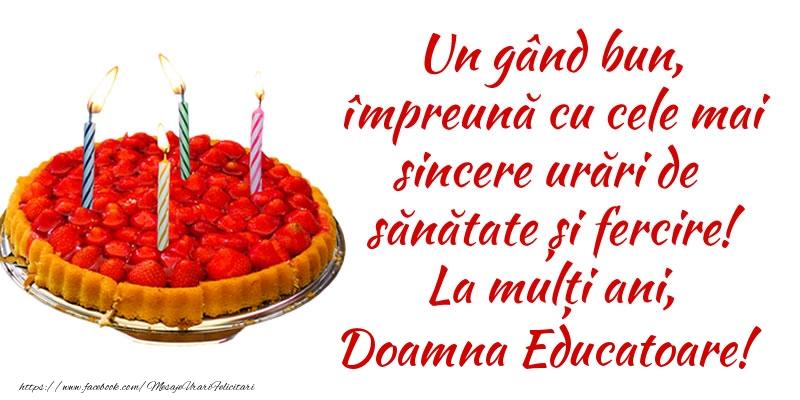 Felicitari de zi de nastere pentru Educatoare - Un gând bun, împreună cu cele mai sincere urări de sănătate și fercire! La mulți ani, doamna educatoare!