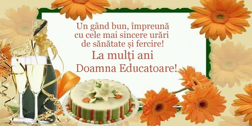 Felicitari de zi de nastere pentru Educatoare - Un gând bun, împreună cu cele mai sincere urări de sănătate și fercire! La mulți ani doamna educatoare!