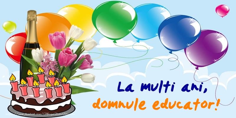 Felicitari de zi de nastere pentru Educator - La multi ani, domnule educator!