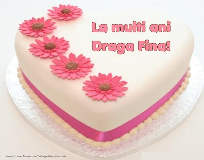 Felicitari de zi de nastere pentru Fina - La multi ani draga fina! - Tort