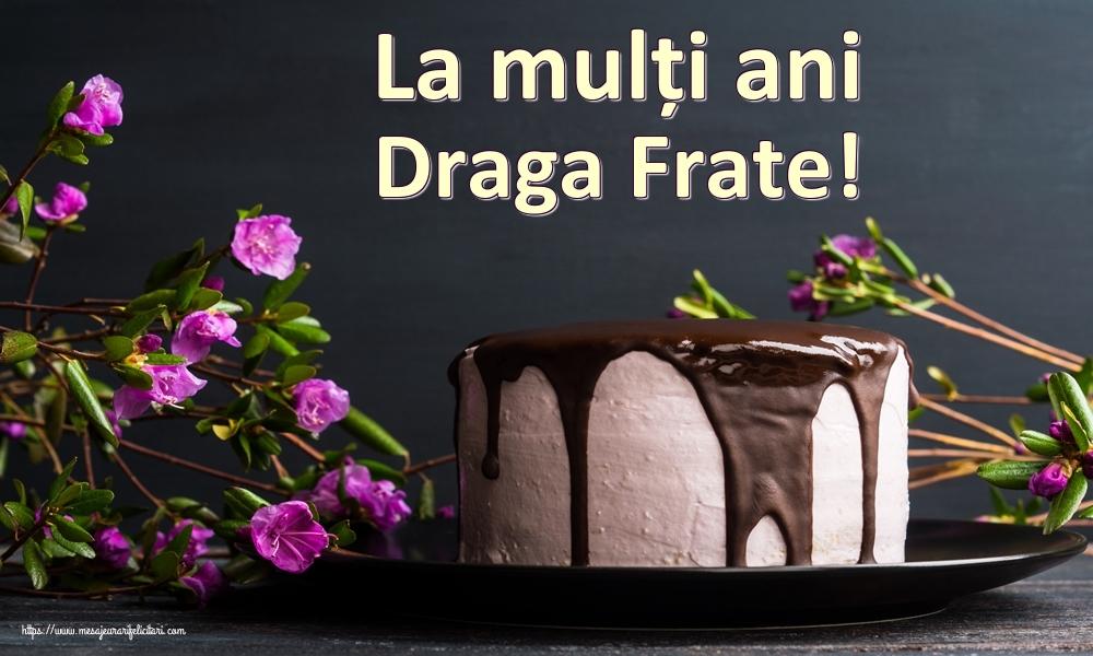 Felicitari de zi de nastere pentru Frate - La mulți ani draga frate!