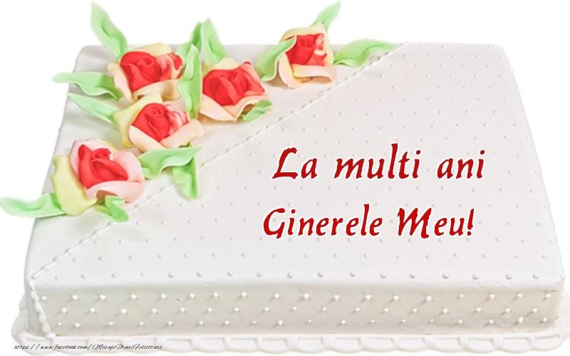 Felicitari de zi de nastere pentru Ginere - La multi ani ginerele meu! - Tort
