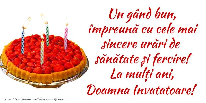 Felicitari de zi de nastere pentru Invatatoare - Un gând bun, împreună cu cele mai sincere urări de sănătate și fercire! La mulți ani, doamna invatatoare!