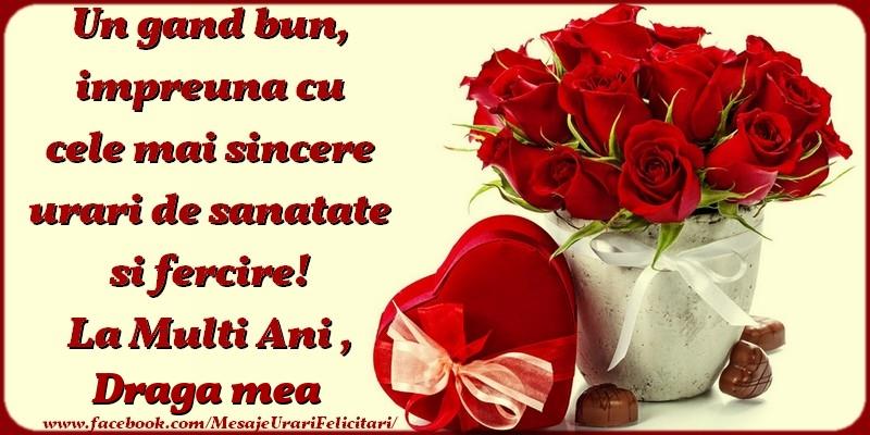 Felicitari de zi de nastere pentru Iubita - Un gand bun, impreuna cu cele mai sincere urari de sanatate si fercire! La multi ani, draga mea
