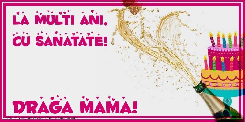 Felicitari de zi de nastere pentru Mama - La multi ani, cu sanatate! draga mama
