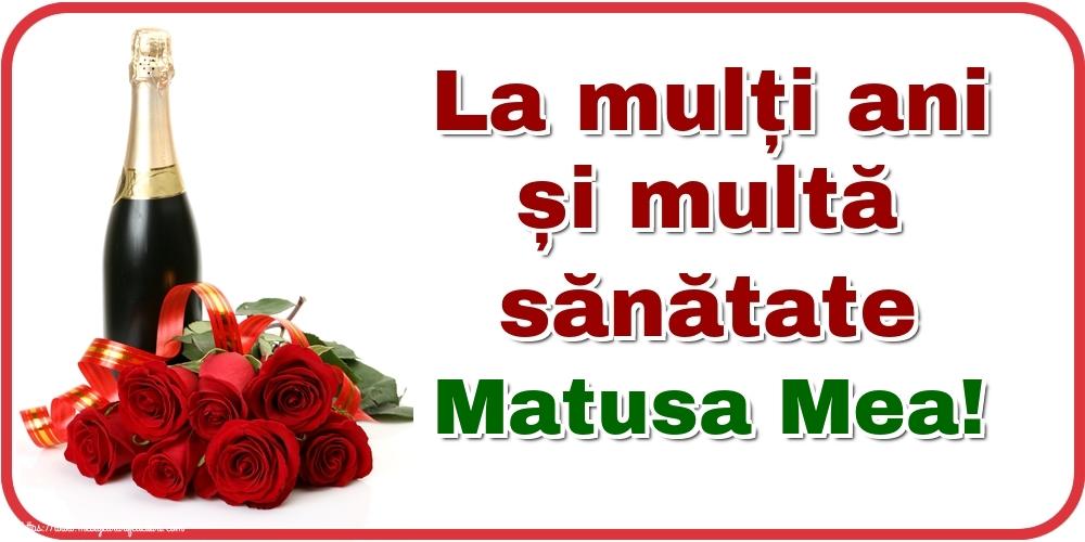 Felicitari de zi de nastere pentru Matusa - La mulți ani și multă sănătate matusa mea!