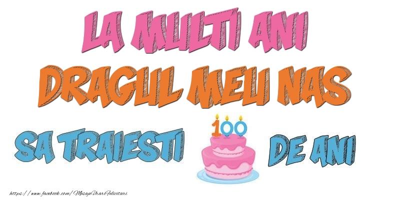Felicitari de zi de nastere pentru Nas - La multi ani, dragul meu nas! Sa traiesti 100 de ani!