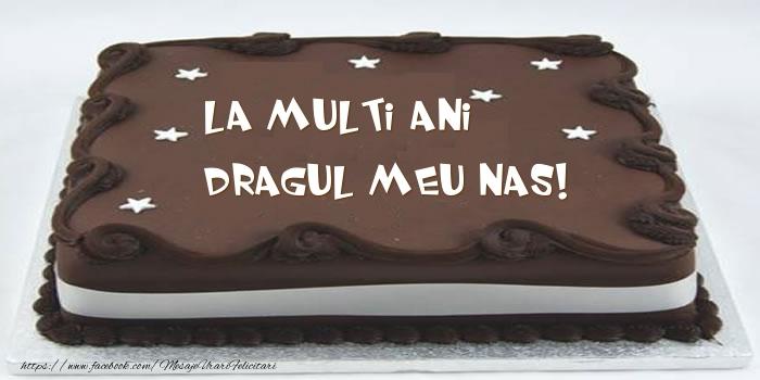 Felicitari de zi de nastere pentru Nas - Tort - La multi ani dragul meu nas!
