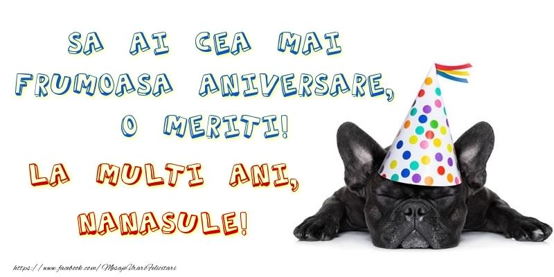 Felicitari de zi de nastere pentru Nas - Sa ai cea mai frumoasa aniversare, o meriti!La multi ani, nanasule!