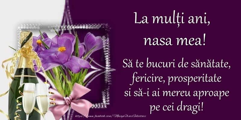 Felicitari de zi de nastere pentru Nasa - La multi ani, nasa mea! Sa te bucuri de sanatate, fericire, prosperitate si sa-i ai mereu aproape pe cei dragi!