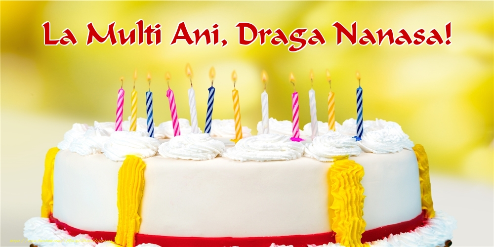 Felicitari de zi de nastere pentru Nasa - La multi ani, draga nanasa!