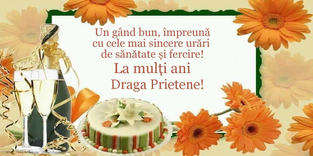 Felicitari de zi de nastere pentru Prieten - Un gând bun, împreună cu cele mai sincere urări de sănătate și fercire! La mulți ani draga prietene!